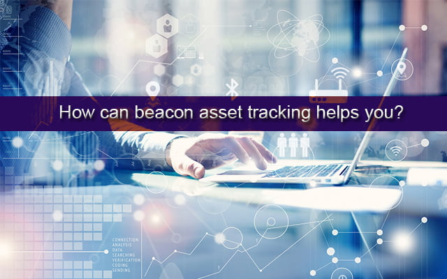 Hoe kan beacon asset tracking u helpen??