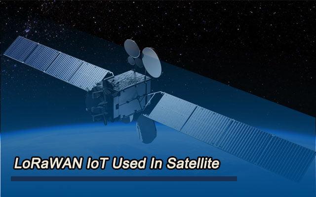 LoRaWAN IoT Used In Satallite