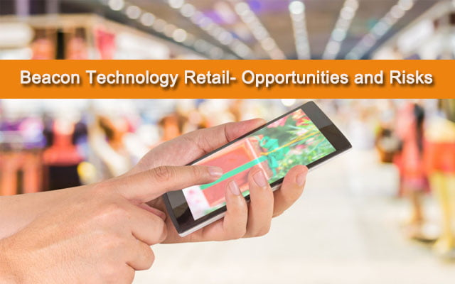 Beacon Technology Retail- Opportunities and Risks