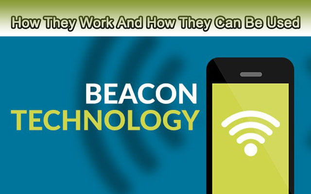 How beacon technology Work And How They Can Be Used